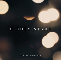 Celtic Worship | O Holy Night