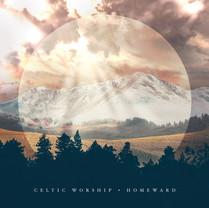 Celtic Worship | Homeward