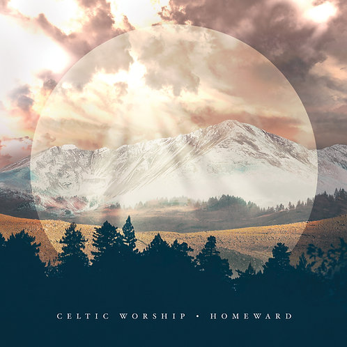 Celtic Worship | Homeward (Physical CD)