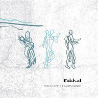 Eabhal | This Is How The Ladies Dance