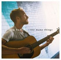 Jack Badcock | Too Many Things