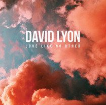 David Lyon | Love Like No Other