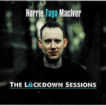 Norrie Tago MacIver | The Lockdown Sessions