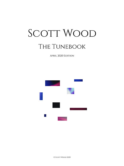 Scott Wood | The Tunebook | April 2020 Edition (+ Lifetime Tune Subscription)