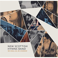New Scottish Hymns | We Shall All Be Changed