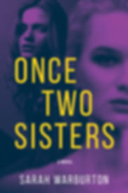 Once Two Sisters Novel Thriller by Sarah Warburton Cover Design by Melanie Sun