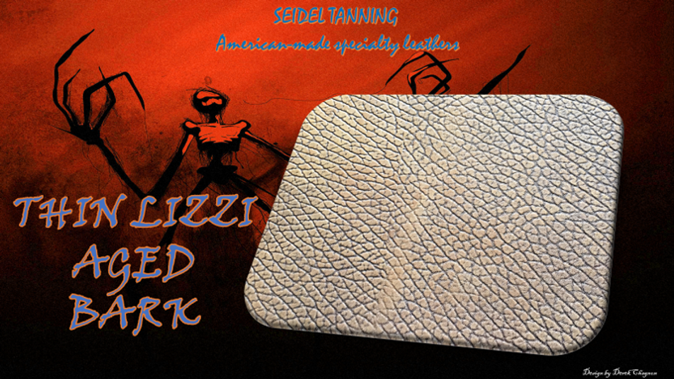 Thin Lizzy, Aged Bark RD-12348 5-5 1/2 OZ. (made to order)