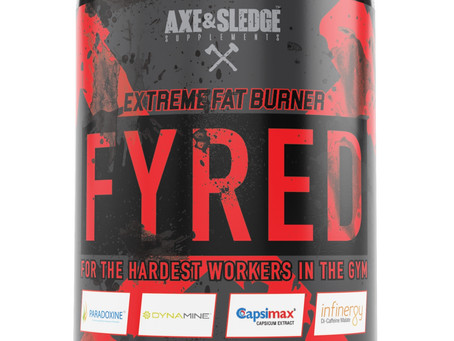 Axe & Sledge Fyred Fat Burner Incoming!