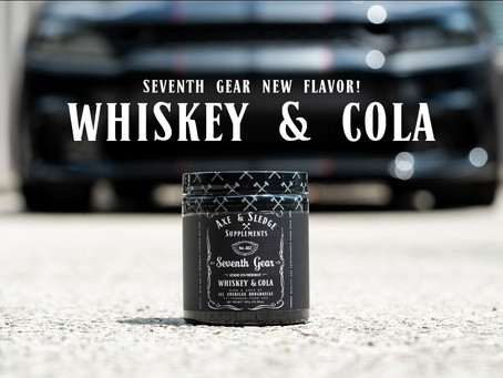 Axe & Sledge Seventh Gear New Whiskey Cola