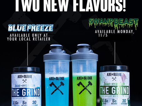 Axe and Sledge The Grind Has 2 New Flavors