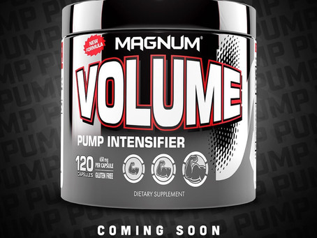 Magnum Volume Reformulated Coming Soon!
