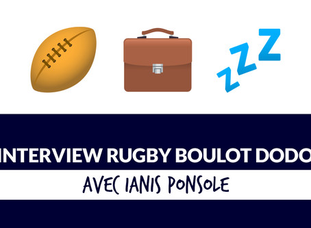 Rugby-boulot-dodo avec Ianis Ponsole