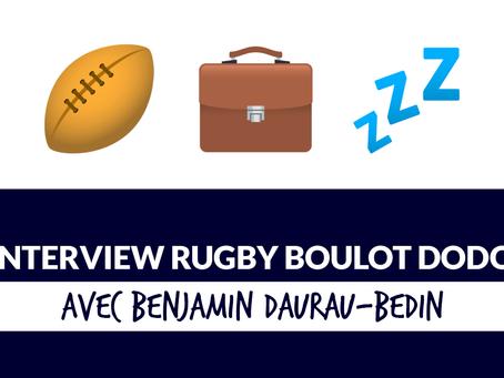 Rugby-boulot-dodo avec Benjamin Daurau-Bedin