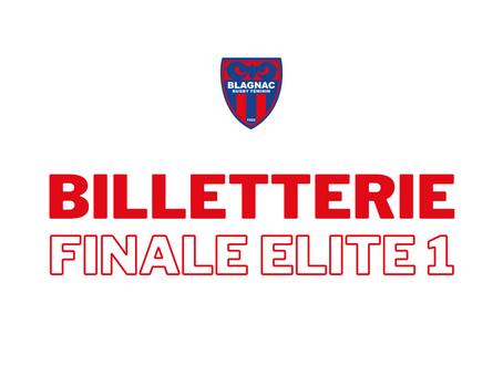 BILLETTERIE FINALE - ELITE 1