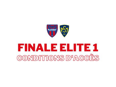 Finale Elite 1, conditions d'accès