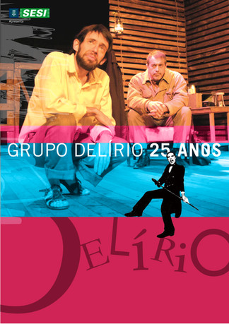 MOSTRA_25_ANOS_GRUPO_DELÍRIO_COMPANHIA