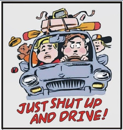 JUST SHUT UP AND DRIVE!!