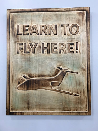 Custom Learn to Fly Here Sign
