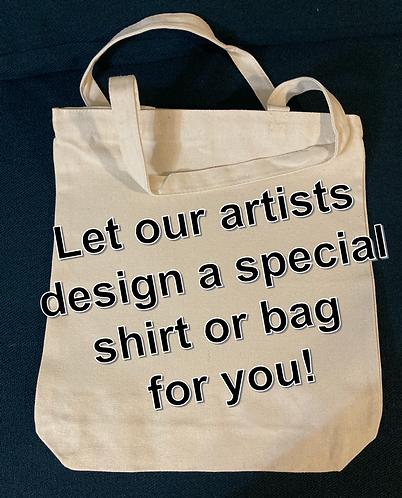 Custom Shirt or Bag
