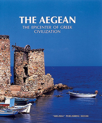 THE AEGEAN, EPICENTER OF GREEK CIVILIZATION