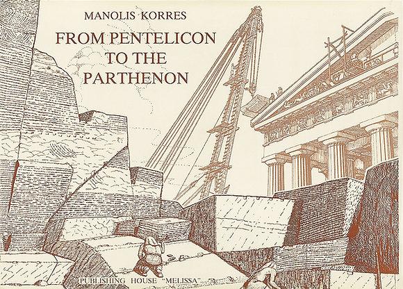 FROM PENTELICON TO THE PARTHENON
