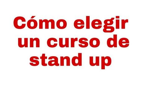 Cómo elegir un curso de stand up