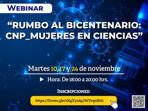 """Webinar: """"Rumbo al Bicentenario: CNP_MUJERES EN CIENCIAS"""""""