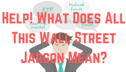 Help! What Does All This Wall Street Jargon Mean?