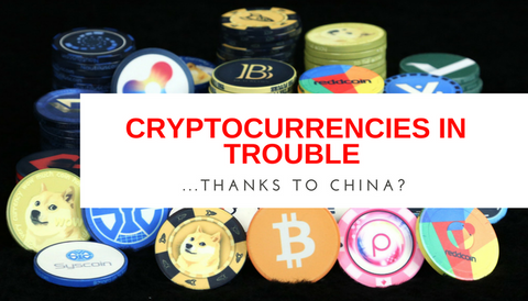 Cryptocurrencies in Trouble Thanks to China
