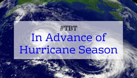 #TBT: In Advance of Hurricane Season