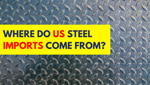 Where Do US Steel Imports Come From?