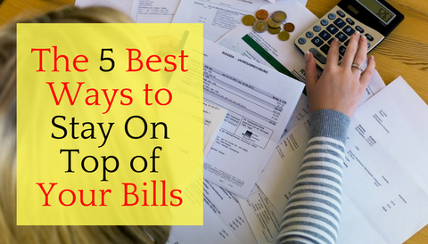 The 5 Best Ways to Stay On Top of Your Bills