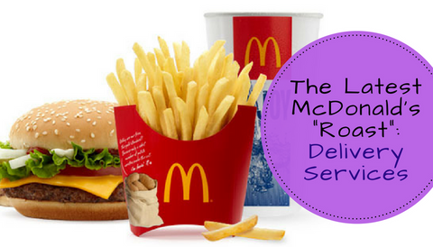 """The Latest McDonald's """"Roast"""": Delivery Services"""