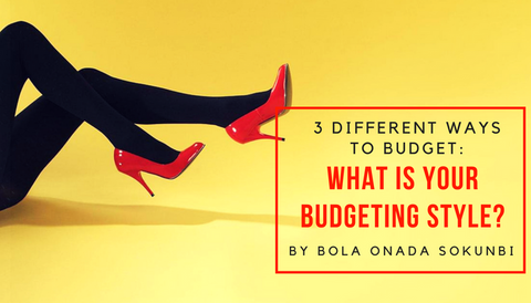 3 Different Ways To Budget: What Is Your Budgeting Style?
