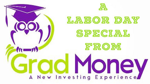 Labor Day SPECIAL from GradMoney!