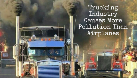 Trucking Industry Causes More Pollution Than Airplanes