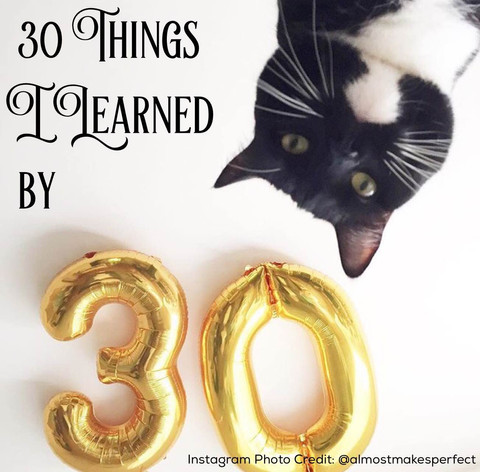 30 Things I Learned By Age 30
