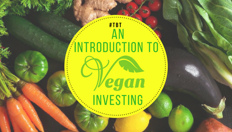 #TBT: An Introduction to Vegan Investing