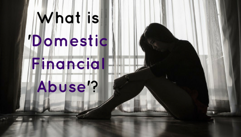 What is 'Domestic Financial Abuse'?