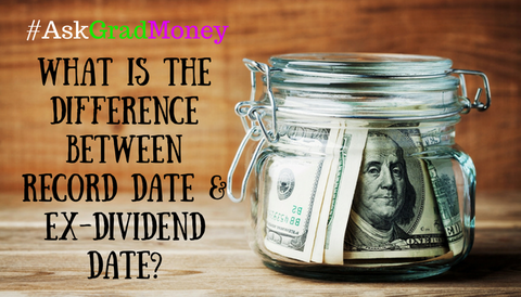 #AskGradMoney: What is the Difference Between Record Date & Ex-Dividend Date?