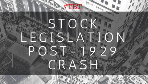 #TBT: Stock Legislation Post-1929 Crash