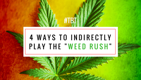 """#TBT: 4 Ways to Indirectly Play the """"Weed Rush"""""""