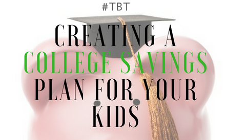 #TBT: Creating a College Savings Plan for Your Kids