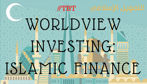 #TBT: Worldview Investing: Islamic Finance