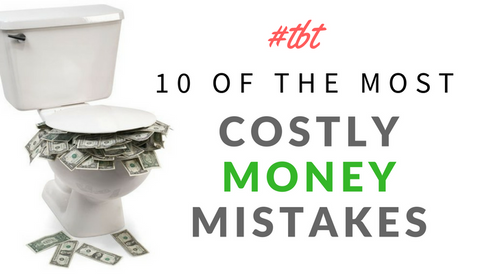 #TBT: 10 of the Most Costly Money Mistakes