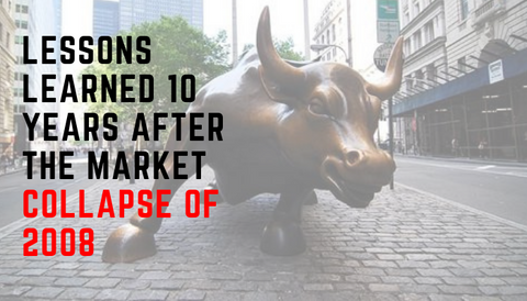 Lessons Learned 10 Years After the Market Collapse of 2008