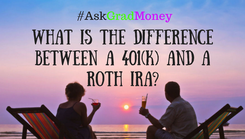 #AskGradMoney: What is the Difference Between a 401(k) and a Roth IRA?