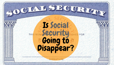 Is Social Security Going to Disappear?