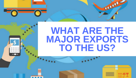 What are the Major Exports to the US?
