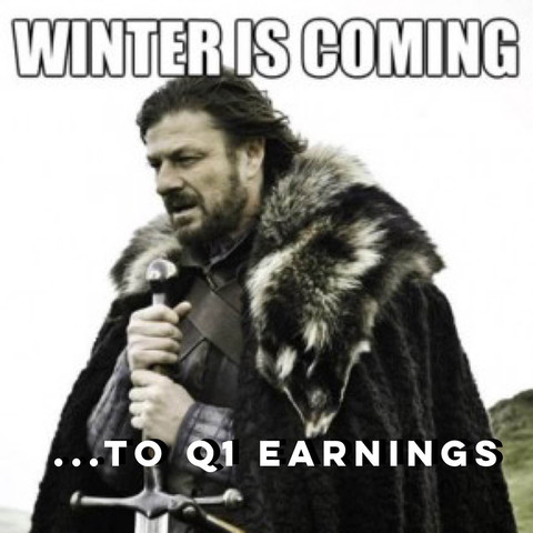 Winter is Coming...to Q1 Earnings